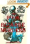 The Book of BIZARRE MURDERS. True Sto...