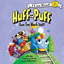Huff and Puff Have Too Much Stuff!: My First I Can Read (       UNABRIDGED) by Tish Rabe Narrated by Oliver Wyman