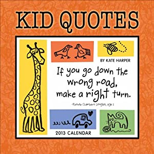 Amazon.com: Kid Quotes 2013 Wall Calendar- Funny Kid Quotes to Keep ...