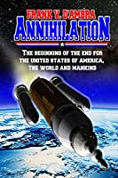 Annihilation: The beginning of the end for The United States of America, The World and Mankind
