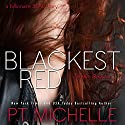 Blackest Red: A Billionaire SEAL Story: In the Shadows, Book 3 Audiobook by P.T. Michelle Narrated by Lee Samuels, Kirsten Leigh