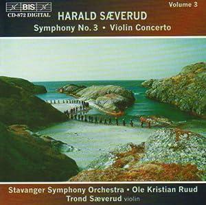 Harald Sæverud- Violin Concerto; Symphony No 3