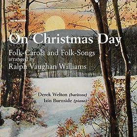 On Christmas Day - Folk-Carols and Folk-Songs arranged by Ralph Vaughan Williams