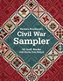 Barbara Brackman's Civil War Sampler: 50 Quilt Blocks with Stories from History (160705566X) by Brackman, Barbara