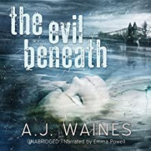 The Evil Beneath Audiobook by A J Waines Narrated by Emma Powell
