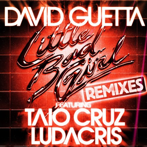 David Guetta ft. Taio Cruz Little Bad Girl