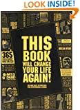 This Book Will Change Your Life, Again:  365 More Daily Instructions for Hysterical Living
