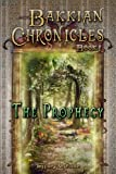 img - for The Prophecy (Bakkian Chronicles Book 1) book / textbook / text book