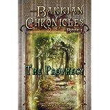 The Prophecy (Bakkian Chronicles Book 1) ~ Jeffrey Poole