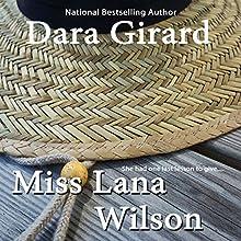 Miss Lana Wilson (       UNABRIDGED) by Dara Girard Narrated by Monae