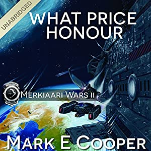 What Price Honour (Merkiaari Wars #2) - Mark E. Cooper