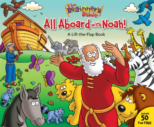 The-Beginners-Bible-All-Aboard-with-Noah-A-Lift-the-Flap-Book