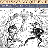 God Save My Queen II: The Show Must Go On