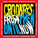 From Then Until Now Crookers