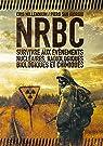 NRBC : survivre aux événements nucléaires, radiologiques, biologiques et chimiques par Piero San Giorgio