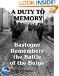 A Duty to Memory: Bastogne Remembers...