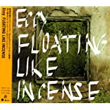 FLOATING LIKE INCENSE [初回限定生産特典インストCD付・2枚組] (HRSY102)