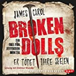 Broken Dolls: Er t�tet ihre Seelen (J...