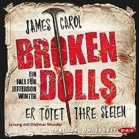 Broken Dolls: Er tötet ihre Seelen (Jefferson Winter 1) Hörbuch von James Carol Gesprochen von: Dietmar Wunder