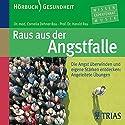 Raus aus der Angstfalle Hörbuch von Cornelia Dehner-Rau, Harald Rau Gesprochen von: Anja von Hübbenet, Michael Holz, Katrin Hildebrand