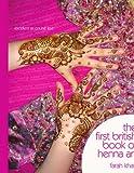 Farah Khan The First British Book of Henna Art