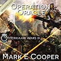 Operation Oracle: Merkiaari Wars, Volume 3 Audiobook by Mark E. Cooper Narrated by Mikael Naramore