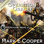 Operation Oracle: Merkiaari Wars, Volume 3 | Mark E. Cooper
