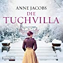 Die Tuchvilla (Die Tuchvilla-Saga 1) Audiobook by Anne Jacobs Narrated by Anna Thalbach