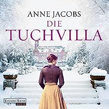 Die Tuchvilla (Die Tuchvilla-Saga 1) Hörbuch von Anne Jacobs Gesprochen von: Anna Thalbach