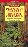 Plants of Coastal British Columbia: Including Washington, Oregon and Alaska (1551055325) by Andy MacKinnon
