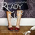 Ready or Not (       UNABRIDGED) by Chautona Havig Narrated by Jennifer Drake Ford