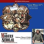 The Modern Scholar: God Wills It!: Understanding the Crusades | [Thomas F. Madden]