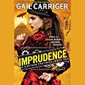 Imprudence Audiobook by Gail Carriger Narrated by To Be Announced
