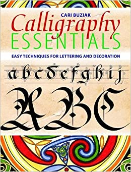 Calligraphy Essentials Easy Techniques For Lettering And