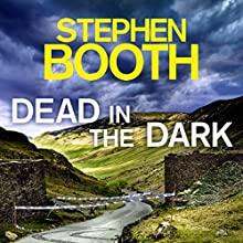Dead in the Dark: Cooper and Fry, Book 17 Audiobook by Stephen Booth Narrated by Mike Rogers