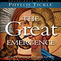 Great Emergence: How Christianity is Changing and Why Audiobook by Phyllis Tickle Narrated by Pam Ward