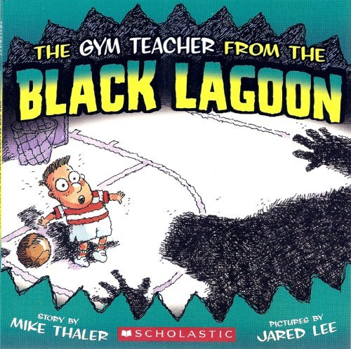 The Gym Teacher from the Black Lagoon (Black Lagoon Adventures)