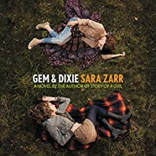 Gem & Dixie Audiobook by Sara Zarr Narrated by Julia Whelan