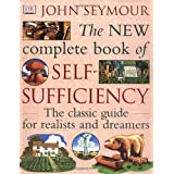 "New Complete Book of Self-Sufficiency: The Classic Guide for Realists and Dreamersvon ""John Seymour"""