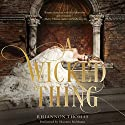 A Wicked Thing (       UNABRIDGED) by Rhiannon Thomas Narrated by Shannon McManus
