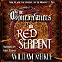 The Concordances of the Red Serpent (       UNABRIDGED) by William Meikle Narrated by Chris Barnes