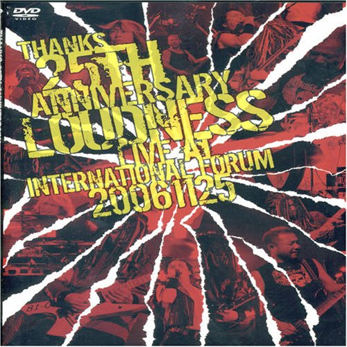THANKS 25TH ANNIVERSARY LOUDNESS LIVE AT INTERNATIONAL FORUM 20061125 [DVD]