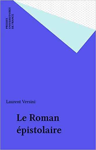 Le Roman épistolaire (Littératures modernes) (French Edition) written by Laurent Versini