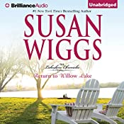 Return to Willow Lake: Lakeshore Chronicles, Book 9 | Susan Wiggs
