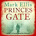 Princes Gate: A Frank Merlin Novel (       UNABRIDGED) by Mark Ellis Narrated by Matt Addis