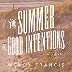 The Summer of Good Intentions | Wendy Francis