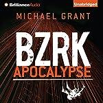 BZRK Apocalypse: Bzrk, Book 3 | Michael Grant