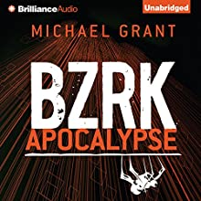 BZRK Apocalypse: Bzrk, Book 3 (       UNABRIDGED) by Michael Grant Narrated by Nico Evers-Swindell