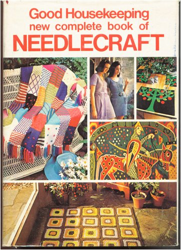 Good Housekeeping New Complete Book of Needlecraft
