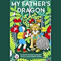 My Father's Dragon: My Father's Dragon #1 Audiobook by Ruth Stiles Gannett Narrated by Robert Sevra